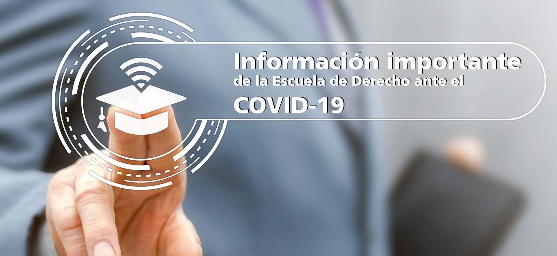 Información importante de la Escuela de Derecho ante el COVID-19